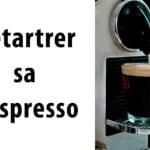 Comment nettoyer une machine Nespresso ?
