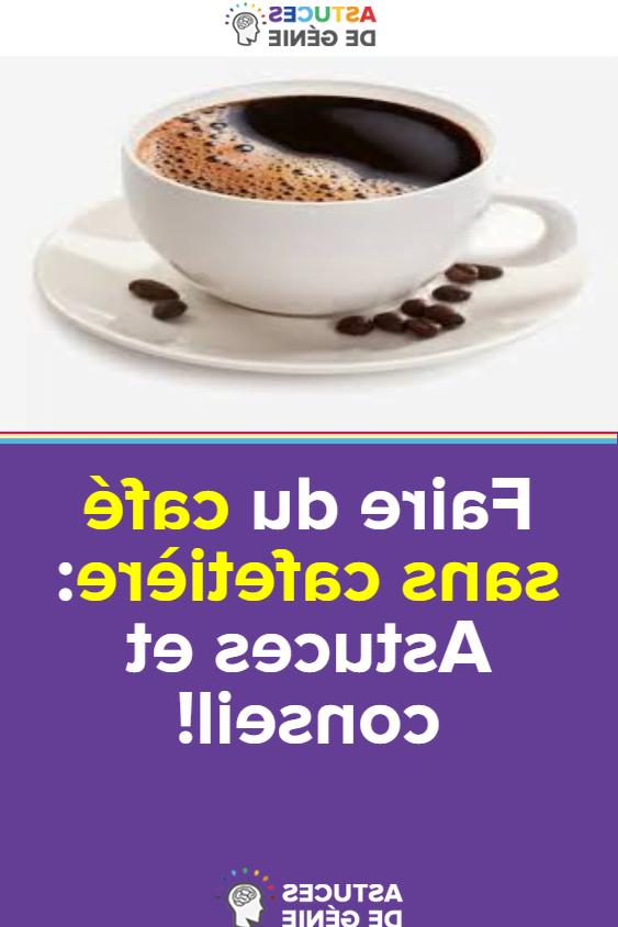 Comment préparer un café sans cafetière ?